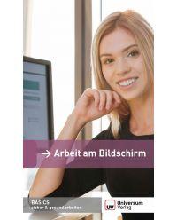Broschüre Arbeiten am Bildschirm - Basics sicher & gesund arbeiten