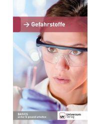 Broschüre Gefahrstoffe - Basics sicher & gesund arbeiten