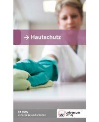 Broschüre Hautschutz - Basics sicher & gesund arbeiten
