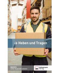 Broschüre Heben und Tragen - Basics sicher & gesund arbeiten