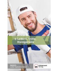 Broschüre Leitern, Tritte, Kleingerüste - Basics sicher & gesund arbeiten