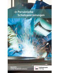 Broschüre Persönliche Schutzausrüstung - Basics sicher & gesund arbeiten