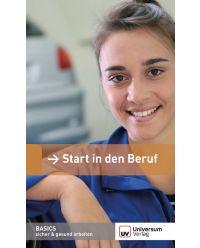 Broschüre Start in den Beruf - Basics sicher & gesund arbeiten