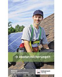 Broschüre Absturzsicherung - Basics sicher & gesund arbeiten
