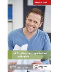 Broschüre Arbeitsschutzorganisationen im Betrieb - BASICS für Fach- & Führungskräfte