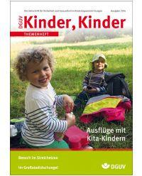 Zeitschrift Ausflüge mit Kita-Kindern - DGUV Kinder, Kinder