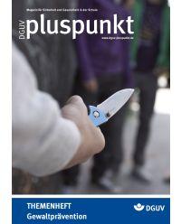 Zeitschrift Gewaltprävention - DGUV Pluspunkt