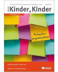 Zeitschrift Arbeits-Organisation - DGUV Kinder Kinder