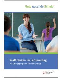 Broschüre Kraft tanken im Lehreralltag - Gute gesunde Schule