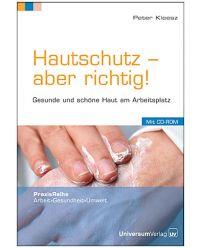 Buch mit CD-ROM Hautschutz- aber richtig! - Praxis Reihe Arbeit, Gesundheit, Umwelt