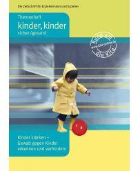 Broschüre Kinder stärken- Gewalt gegen Kinder erkennen und verhindern - Themenheft kinder, kinder sicher/gesund
