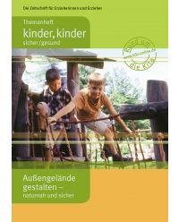 Broschüre Außengelände gestalten - Themenheft Kinder, Kinder sicher/gesund