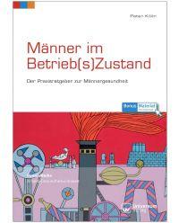 Buch Männer im Btrieb`s Zustand - Praxisreihe Arbeit, Gesundheit, Umwelt