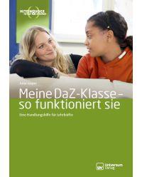 Broschüre Meine DaZ- Klasse- so funktioniert sie - miteinander lernen&arbeiten