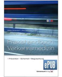 E-Book epub Praxishandbuch Verkehrsmedizin - Prävention Sicherheit, Begutachtung