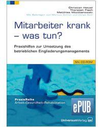 E-Book (ePub) Mitarbeiter krank- was tun ? - Praxis Reihe Arbeit, Gesundheit, Rehabilitation