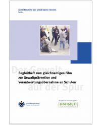 Buch Begleitheft zum gleichnamigen Film zur Gewaltprävention und Verantwortungsübernahme an Schulen