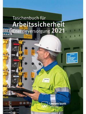 Taschenbuch für Arbeitssicherheit Energieversorgung 2021