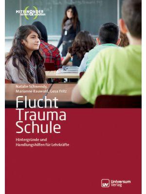 Broschüre Flucht Trauma Schule - Miteinander lernen&arbeiten